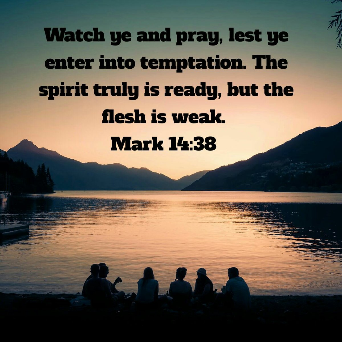 Be Watchful And Pray To Avoid Temptation