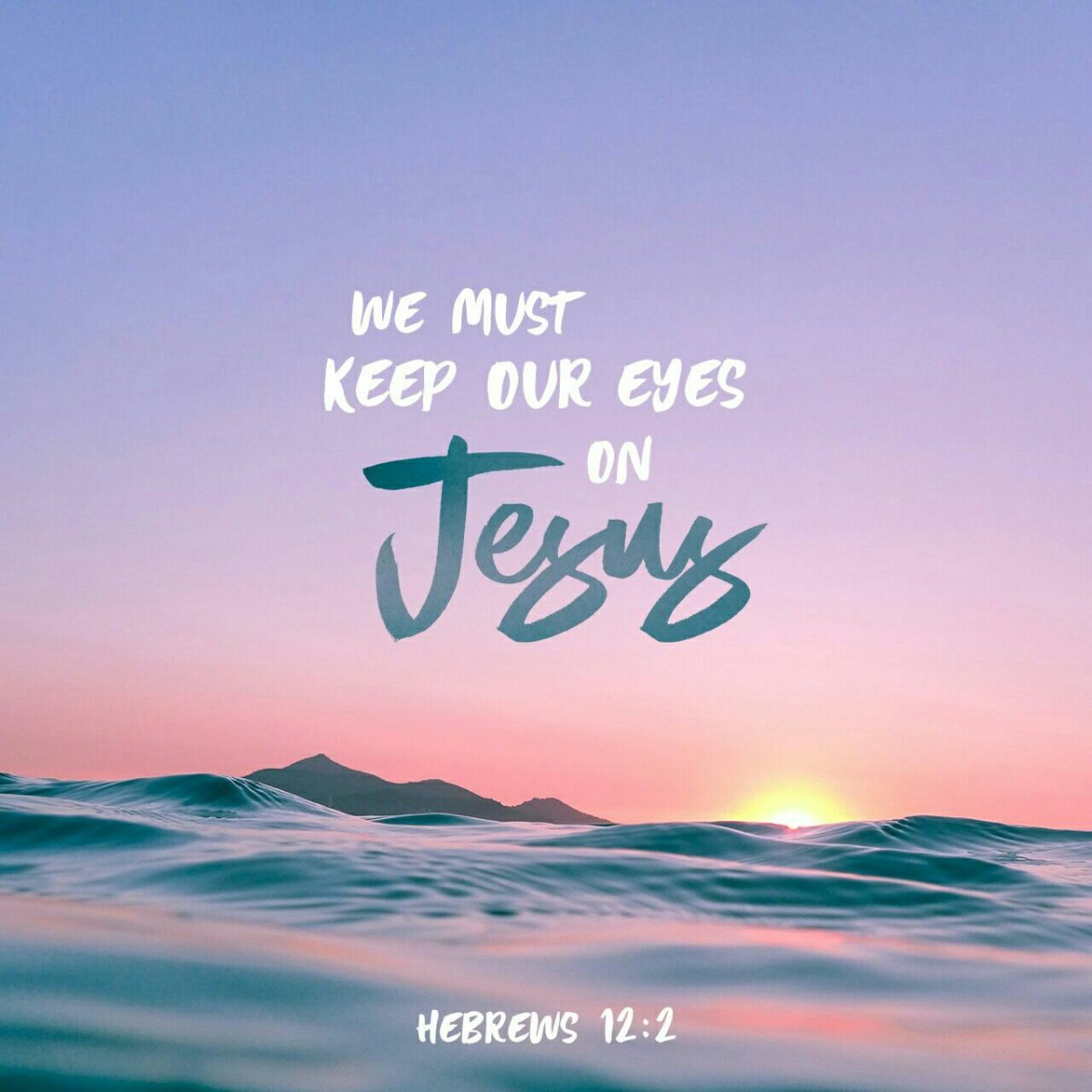 Daily Inspiration 2019: Day 145 | Keep Your Eyes On Jesus